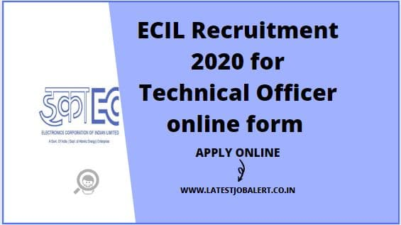 ECIL Recruitment 2020 for Technical Officer online form
